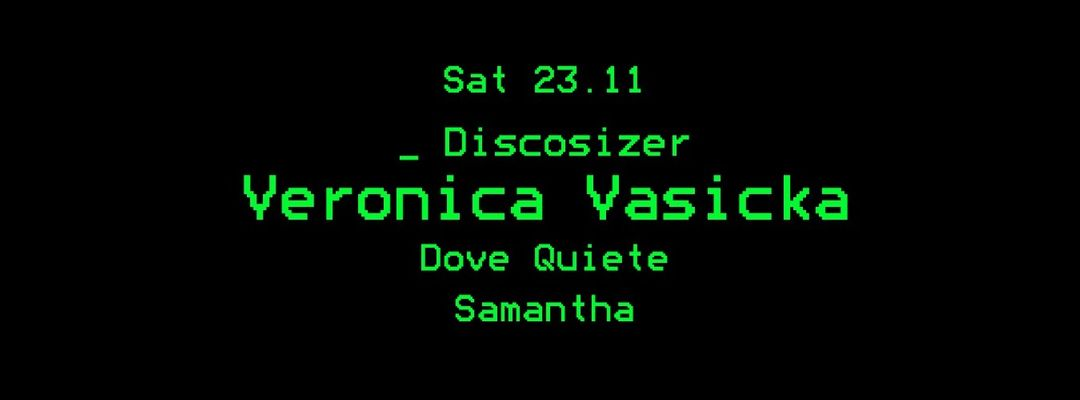 Couverture de l'événement Discosizer + Intersezioni: Veronica Vasicka _ Dove Quieste _ Samantha