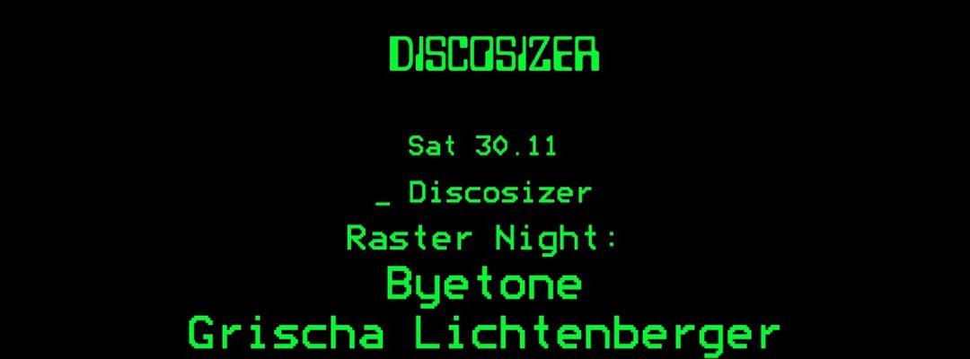 Capa do evento Discosizer _ Raster Night: Byeton, Grischa Lichtenberger