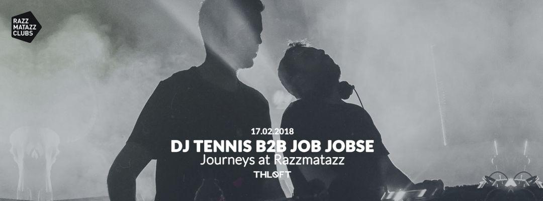 Cartell de l'esdeveniment Dj Tennis B2B Job Jobse | Journeys @ The Loft (Carrer Pamplona 88)