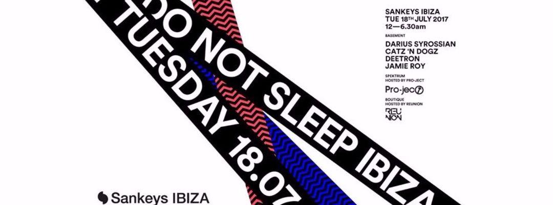 Cartel del evento Do Not Sleep - Sankeys Ibiza   Catz 'n Dogz & Deetron