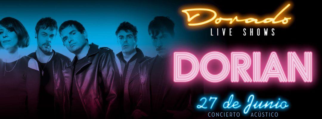 Cartel del evento Dorian en Dorado Live Shows