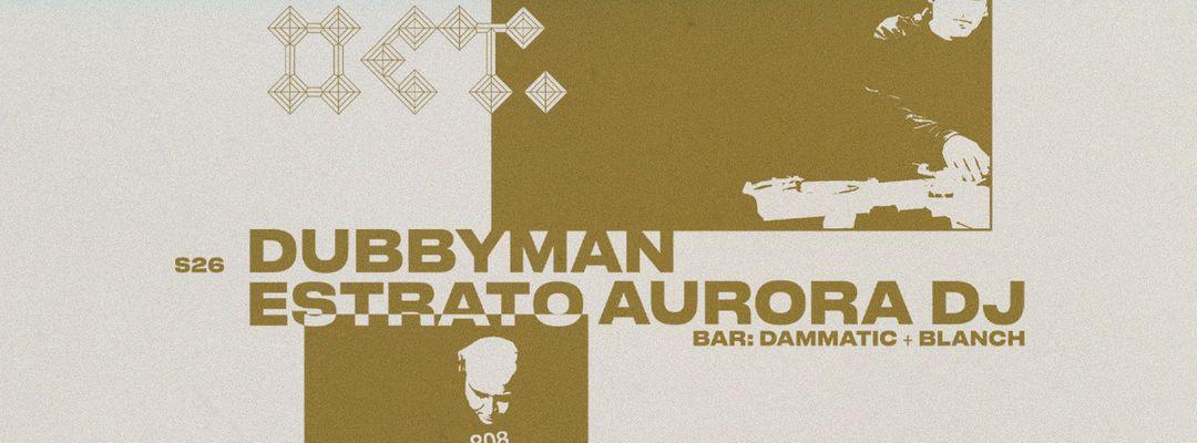 Cartel del evento DUBBYMAN + ESTRATO AURORA DJ