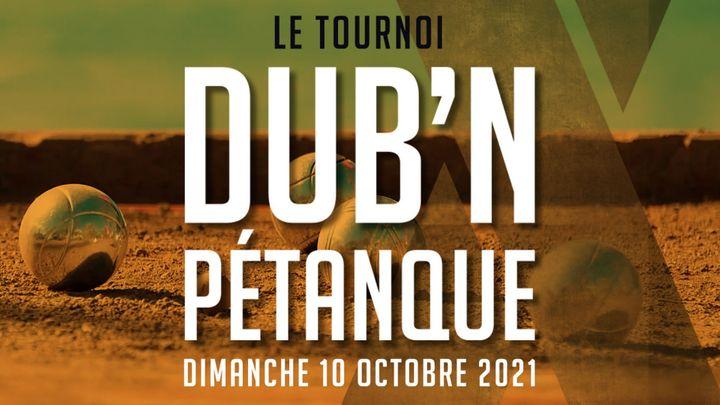 Cover for event: DUB'N PÉTANQUE - LE TOURNOI !