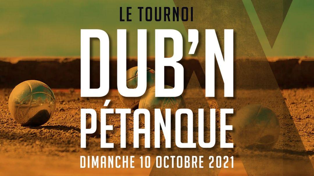DUB'N PÉTANQUE - LE TOURNOI ! event cover