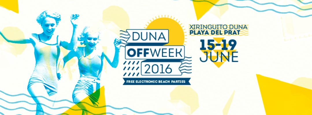 Cartel del evento Duna Off Week 2016 | Electronic Beach Parties | Friday