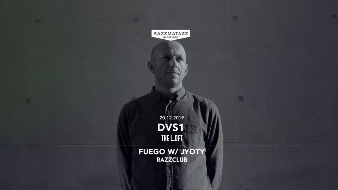Copertina evento DVS1 @ The Loft | Fuego W/ Jyoty @ Razzclub