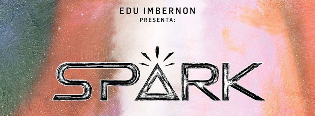 Cartel del evento Edu Imbernon presenta: Spark by Fayer | Alicante