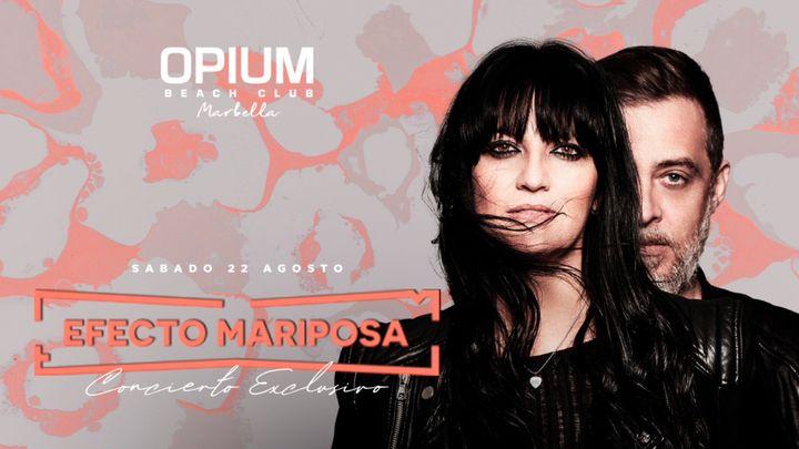 Cover for event: EFECTO MARIPOSA - OPIUM BEACH MARBELLA - SABADO 22 AGOSTO