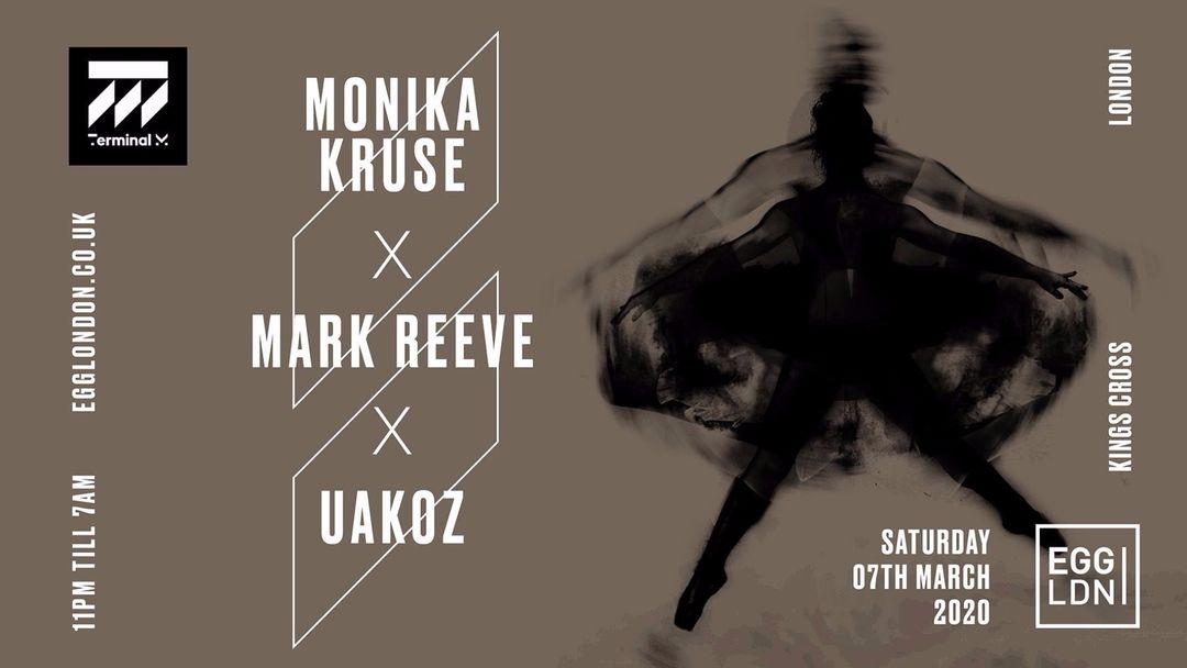 EGG LDN PRES: 20 YEARS OF TERMINAL M - MONIKA KRUSE, UAKOZ, MARK REEVE event cover
