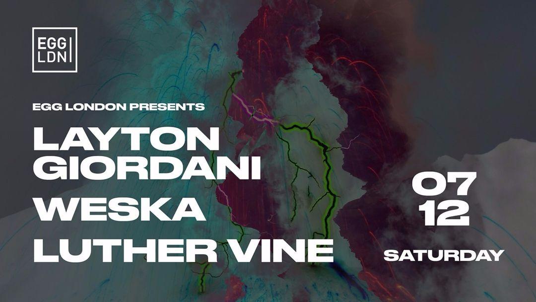 Cartel del evento EGG LDN Pres: Layton Giordani, Weska & Luther Vine