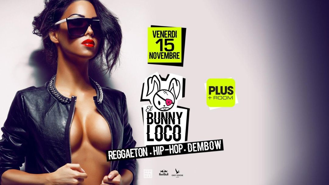 El Bunny Loco ∙ Reggaeton ∙ Hip Hop ∙ Dembow ∙ Plus Room-Eventplakat