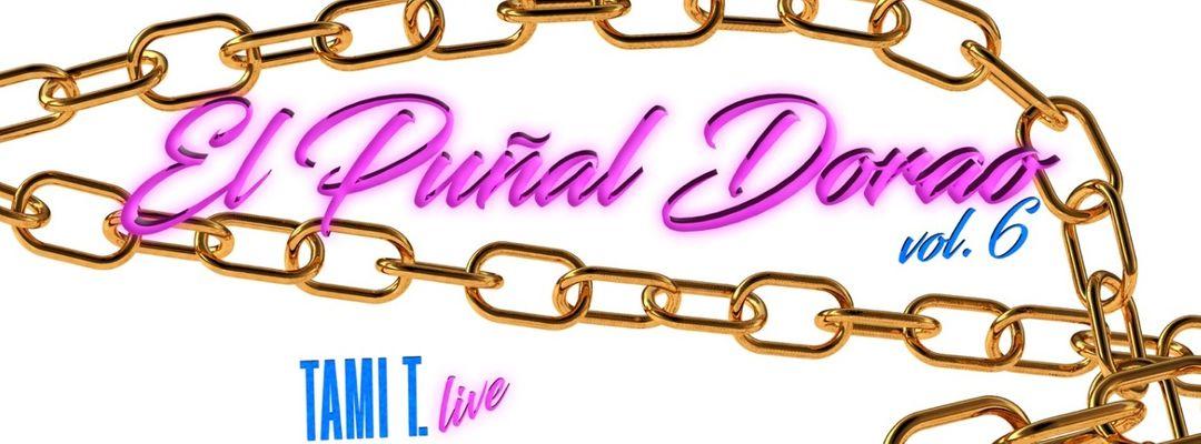 EL PUÑAL DORAO VOL.6 / Category is: MARBELLA VICE ! event cover