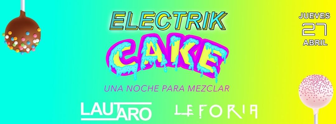Electrik Cake presented by Electrik Fusion Events event cover