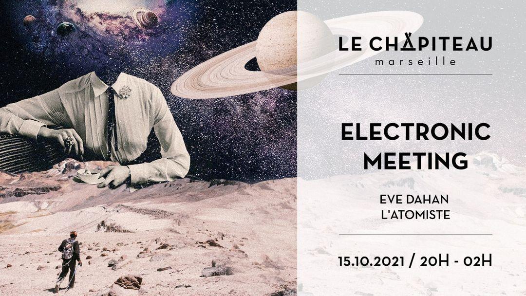 Cartel del evento Electronic Meetings - Eve Dahan & L'Atomiste invitent Lucye