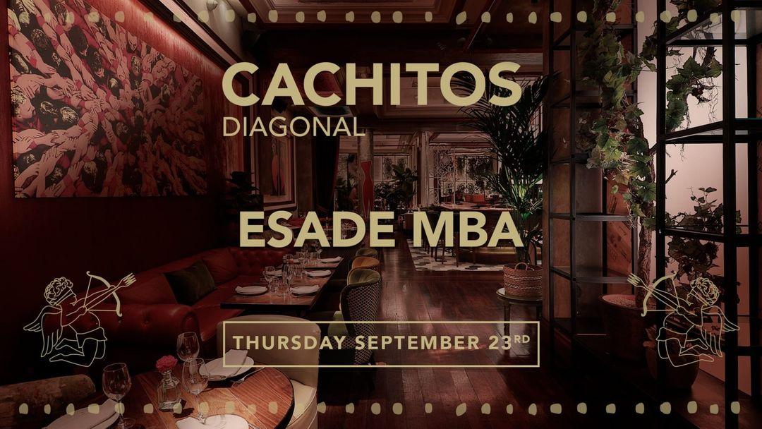 ESADE MBA @CACHITOS DIAGONAL event cover