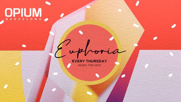 Cover for event: Euphoria | Every Thursday