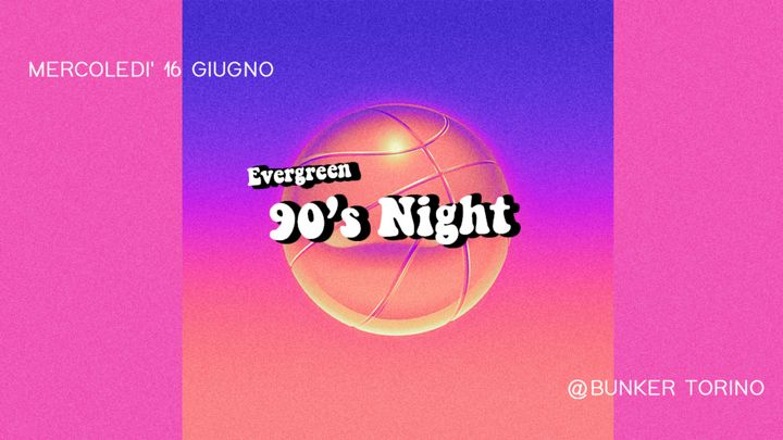 Cover for event: Evergreen 90's Night