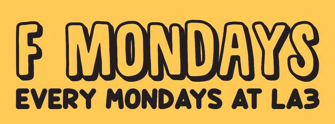 F MONDAYS!-Eventplakat