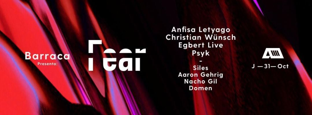 Cartel del evento FEAR - Halloween Night - Anfisa Letyago, Christian Wünsch, Egbert Live, Psyk
