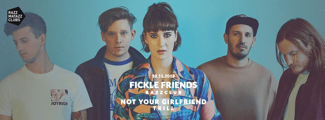 Cartel del evento Fickle Friends @ Razzclub & Not Your Girlfriend @ Trill