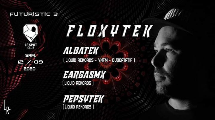 Cover for event: Floxytek - Futuristic 3 / Le Spot Club - Show Case !