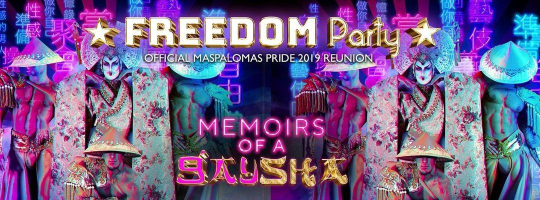 Cartel del evento FREEDOM Party - Memoirs of a GAYsha - Freedom Festival Maspalomas 2019