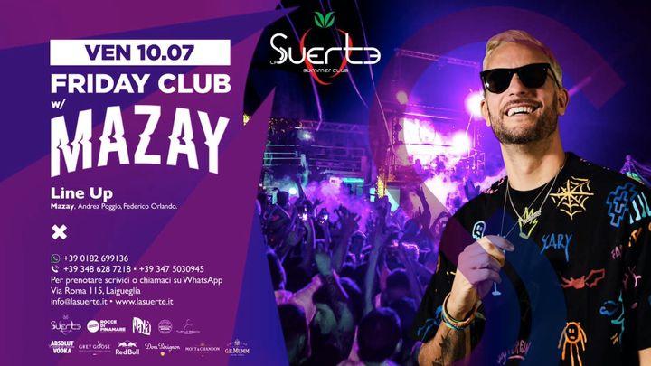 Cover for event: Friday Club w/ Mazay - Ven 10/07 - La Suerte Summer Club