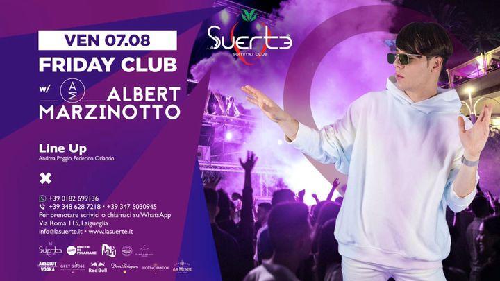 Cover for event: Friday Night w/ Albert Marzinotto - Ven 07/08 - La Suerte Club