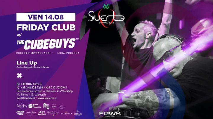 Cover for event: Friday Night w/ Cube Guys - Ven 14/08 - La Suerte Club