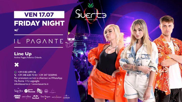 Cover for event: Friday Night w/ Il Pagante - Ven 17/07 - La Suerte Summer Club