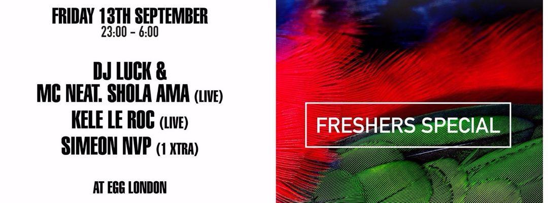 Cartel del evento FRIDAYS AT EGG: FRESHERS SPECIAL / DJ LUCK & MC NEAT, SHOLA AMA, KELE LE ROC