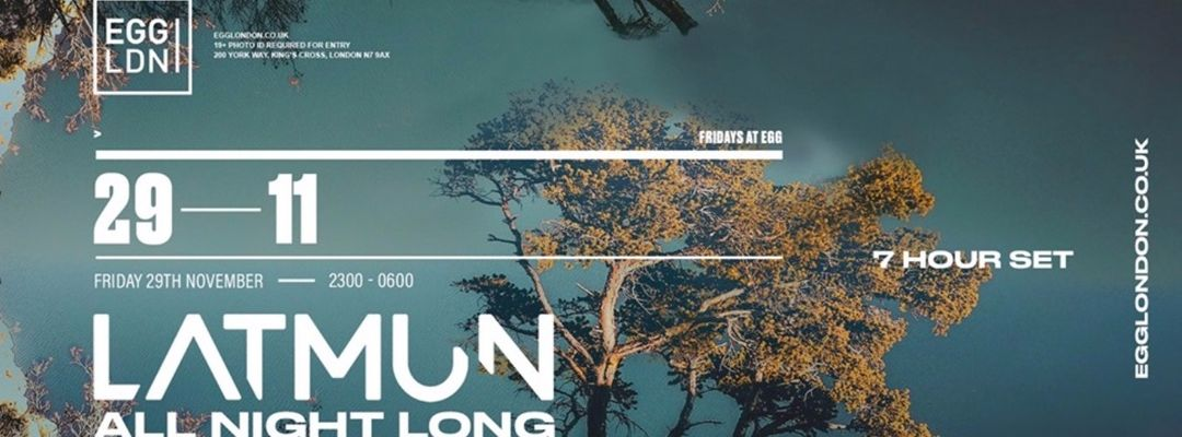 FRIDAYS AT EGG: LATMUN ALL NIGHT LONG event cover