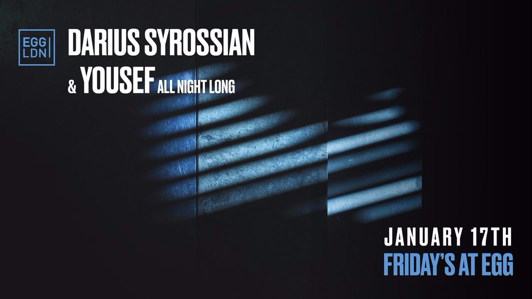 Cartell de l'esdeveniment FRIDAYS AT EGG: YOUSEF & DARIUS SYROSSIAN ALL NIGHT LONG