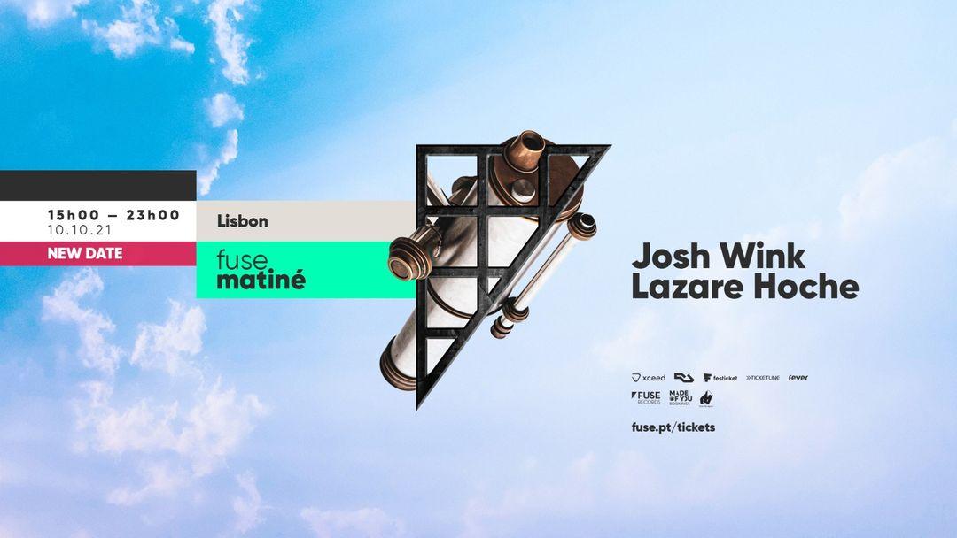 Fuse Matiné: Josh Wink & Lazare Hoche [New Date] event cover