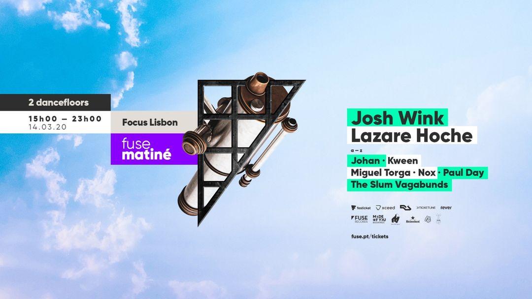 Fuse Matiné: Josh Wink & Lazare Hoche [ADIADO]-Eventplakat