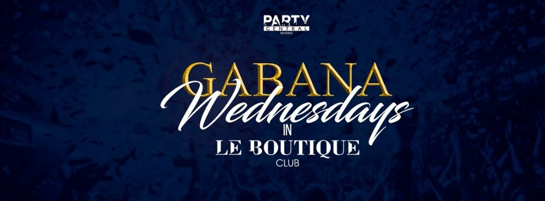 Cartel del evento #GABANAWEDNESDAYS @ LE BOUTIQUE club