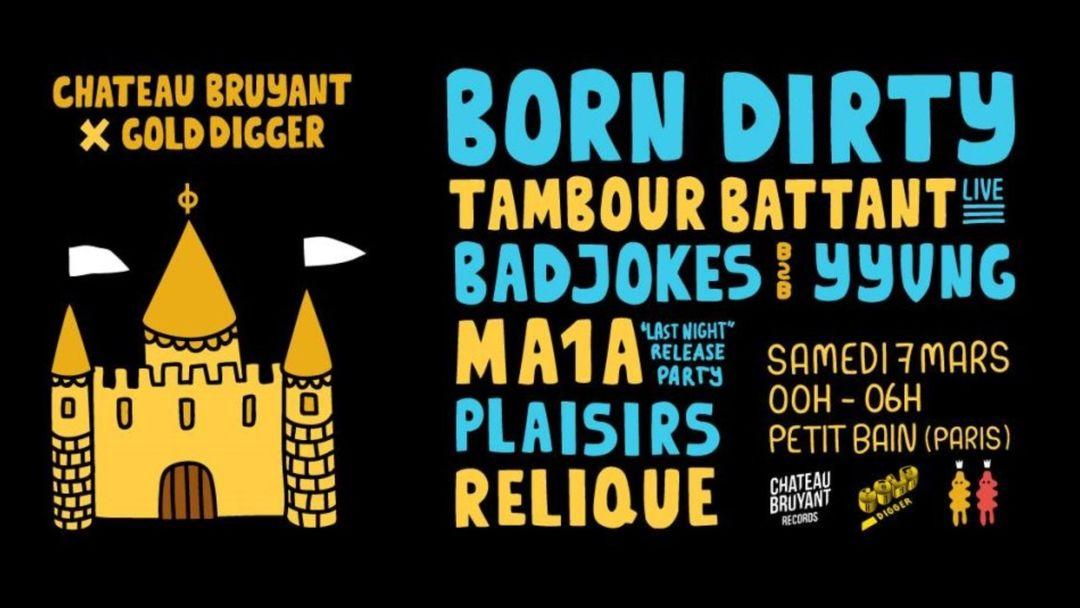 Cartel del evento Gold Digger X Château Bruyant Night: Born Dirty, Tbbt, Badjokes