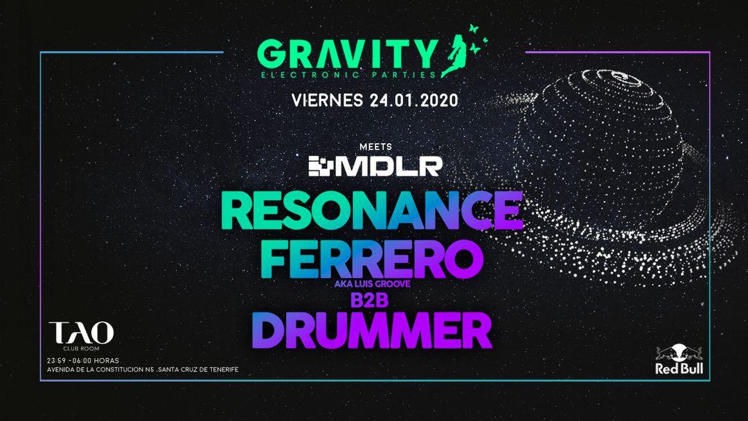 Cartel del evento GRAVITY meets MDLR w/ Resonance + Ferrero b2b Drummer