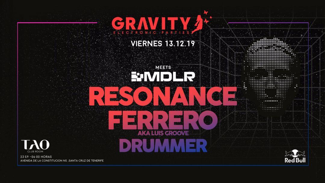 Cartel del evento GRAVITY meets MDLR w/ Resonance + FERRERO + Drummer
