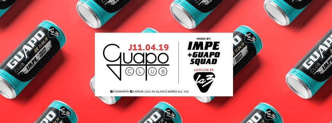 Cartel del evento GUAPO CLUB: IMPE + Guapo Squad
