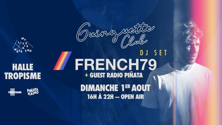 Cover for event: Guinguette Club x Radio Piñata (Open Air) w. French79 (Dj Set)