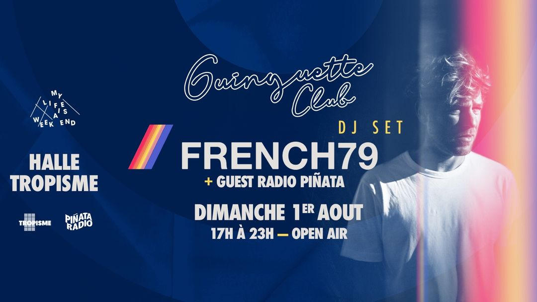 Couverture de l'événement Guinguette Club x Radio Piñata (Open Air) w. French79 (Dj Set)