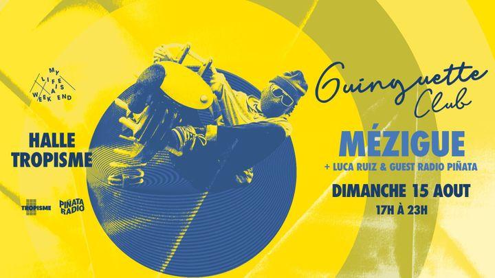 Cover for event: Guinguette Club x Radio Piñata (Open Air) w. MÉZIGUE