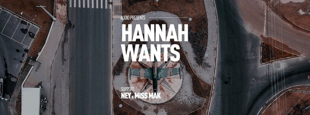 Cartel del evento Hannah Wants at Audio SF // Friday, June 21st
