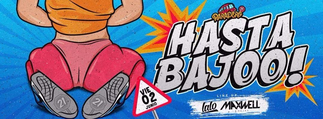 Cartel del evento HASTA ABAJO! - VIE 02 de JUN // PARADERO 21