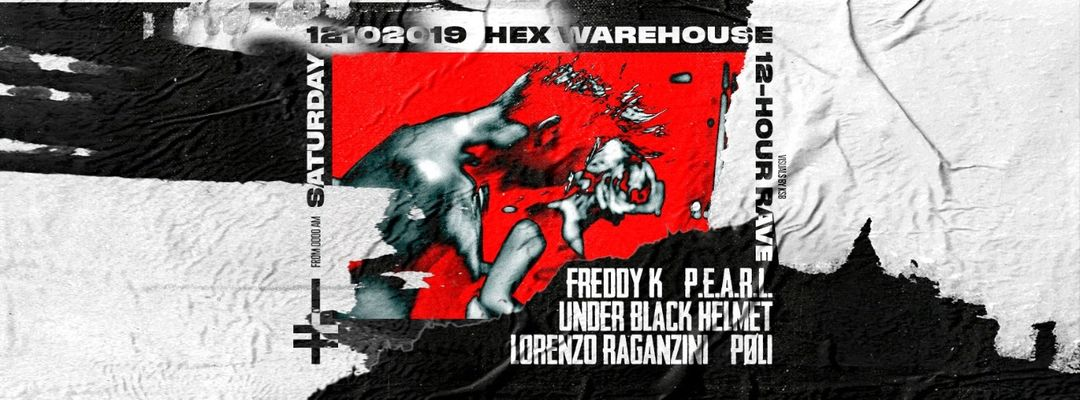 Cartel del evento HEX Warehouse w/ Freddy K, P.E.A.R.L., Under Black Helmet