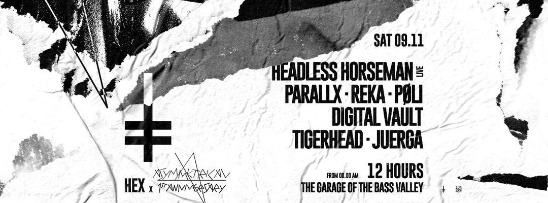 Cartel del evento HEX x Asymmetrical (12 hours) w/ Headless Horseman (live), Parallx and more