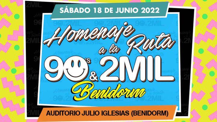 Cover for event: Homenaje a la Ruta 90's & 2MIL Benidorm 2022
