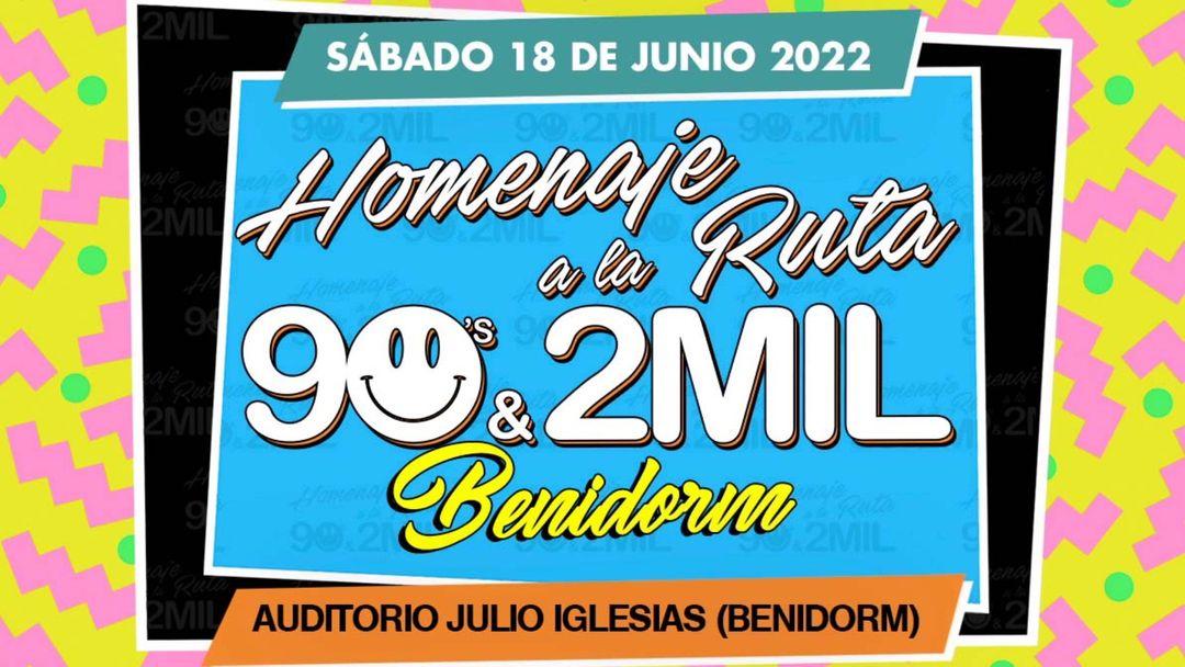 Homenaje a la Ruta 90's & 2MIL Benidorm 2022 event cover