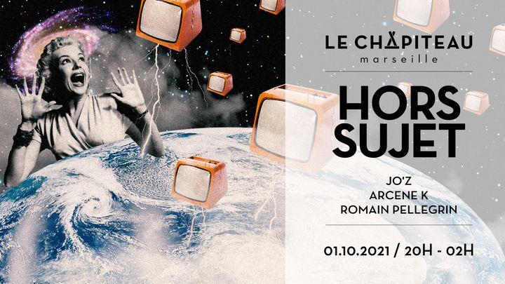 Cover for event: HORS SUJET - w/ Jo'Z, Arcene K, Romain Pellegrin